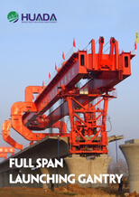 Full Span Launching Gantry|Huada Heavy Industry China Supplier and Manufacturer