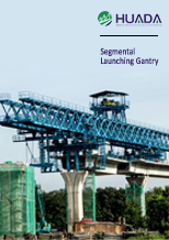 Segmental Launching Gantry|Huada Heavy Industry China Supplier and Manufacturer